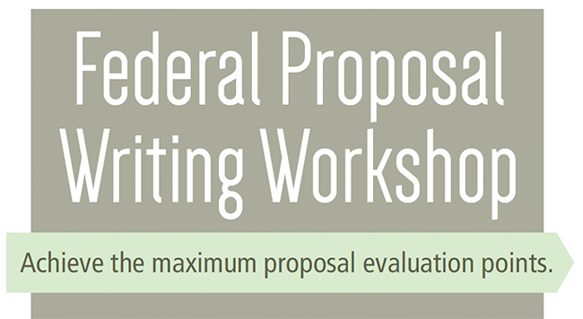 Federal Proposal Writing Workshop -- Achieve the maximum proposal evaluation points.